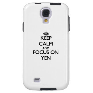 Keep Calm and focus on Yen Galaxy S4 Case