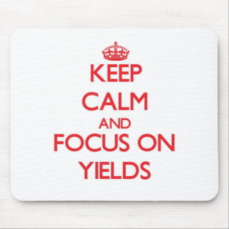 Keep Calm and focus on Yields Mousepad
