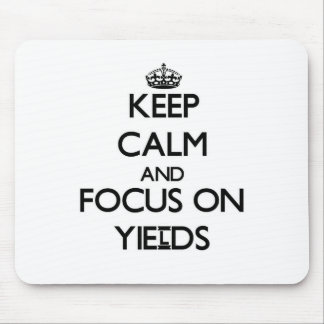 Keep Calm and focus on Yields Mousepads