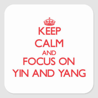 Keep Calm and focus on Yin and Yang Square Sticker
