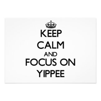 Keep Calm and focus on Yippee Cards