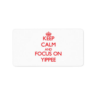 Keep Calm and focus on Yippee Personalized Address Labels