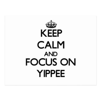 Keep Calm and focus on Yippee Postcards