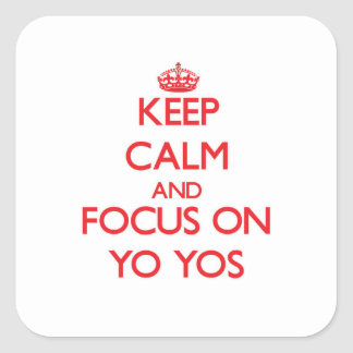 Keep Calm and focus on Yo-Yos Stickers
