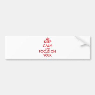 Keep Calm and focus on Yolk Bumper Sticker