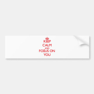 Keep Calm and focus on You Car Bumper Sticker