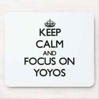 Keep Calm and focus on Yoyos Mouse Pad