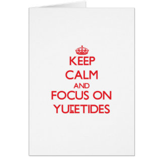 Keep Calm and focus on Yuletides Greeting Card