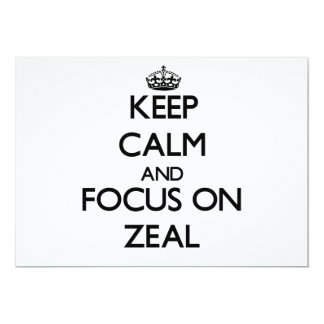 Keep Calm and focus on Zeal Invitation