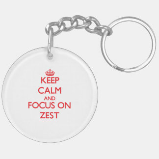 Keep Calm and focus on Zest Double-Sided Round Acrylic Keychain