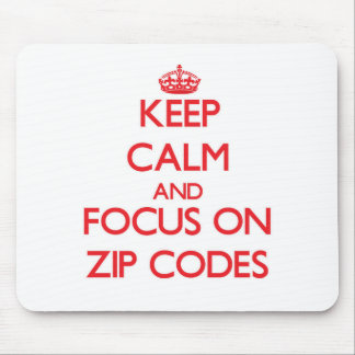 Keep Calm and focus on Zip Codes Mouse Pads