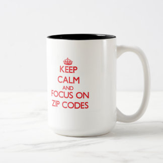 Keep Calm and focus on Zip Codes Mugs