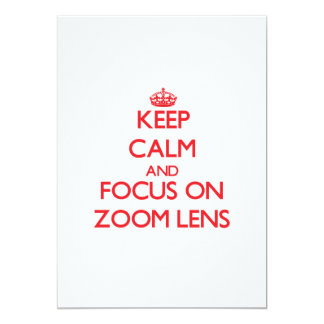 Keep Calm and focus on Zoom Lens 5x7 Paper Invitation Card