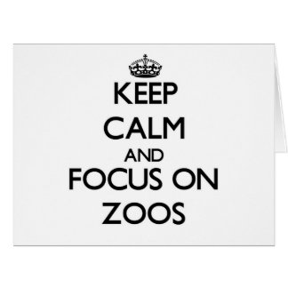 Keep Calm and focus on Zoos Large Greeting Card