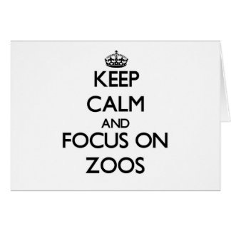 Keep Calm and focus on Zoos Stationery Note Card