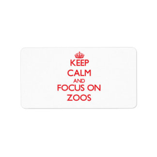 Keep Calm and focus on Zoos Address Label