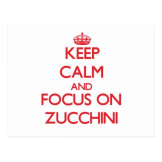 Keep Calm and focus on Zucchini Postcard
