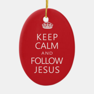Keep Calm and Follow Jesus Christian Humor Ceramic Ornament