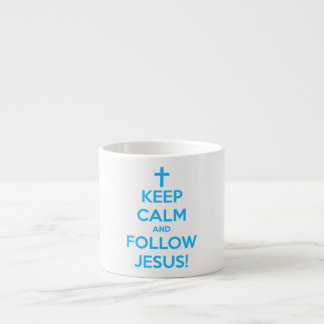 Keep Calm And Follow Jesus Espresso Cup