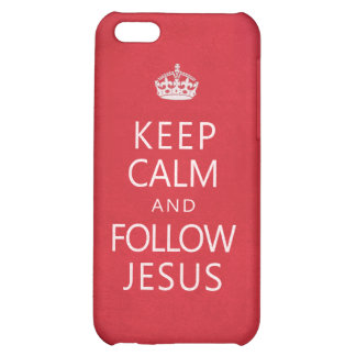 Keep Calm and Follow Jesus Cover For iPhone 5C