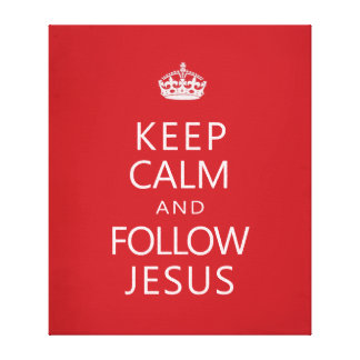 Keep Calm and Follow Jesus Stretched Canvas Print