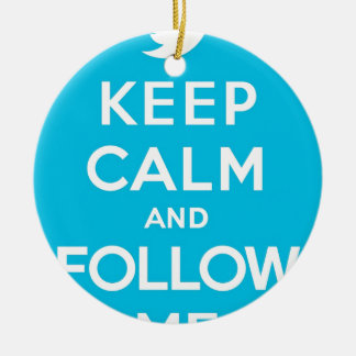 Keep Calm And Follow Me Carry On Twitter Bird Ornament