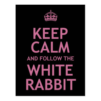 Keep Calm and Follow the White Rabbit Postcard