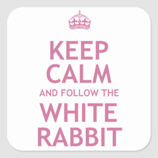 Keep Calm and Follow the White Rabbit Square Sticker