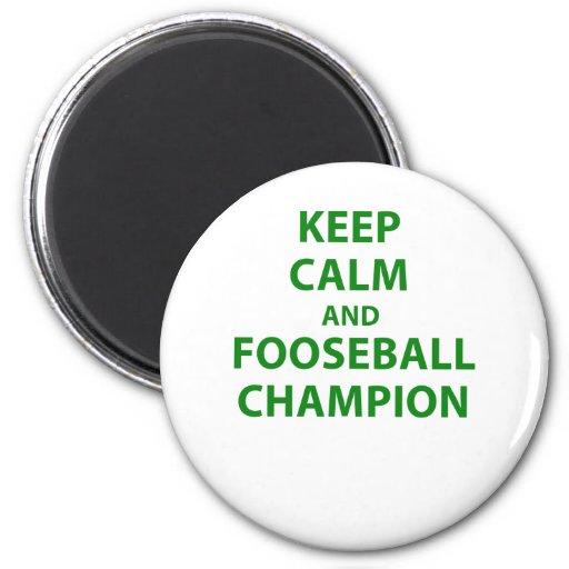 Keep Calm and Fooseball Champion 2 Inch Round Magnet