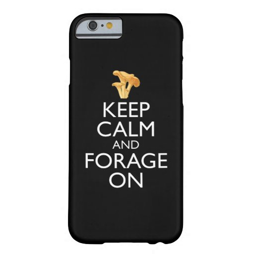 Keep Calm And Forage On - Chanterelle Mushroom Barely There iPhone 6 Case