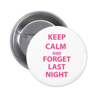 Keep Calm and Forget Last Night Button