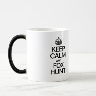 Keep Calm and Fox Hunt Magic Mug