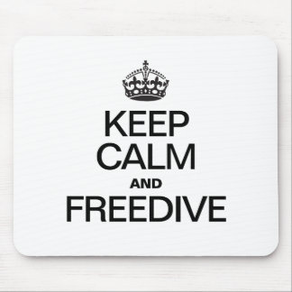 KEEP CALM AND FREEDIVE MOUSE PAD