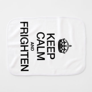 KEEP CALM AND FRIGHTEN BURP CLOTH