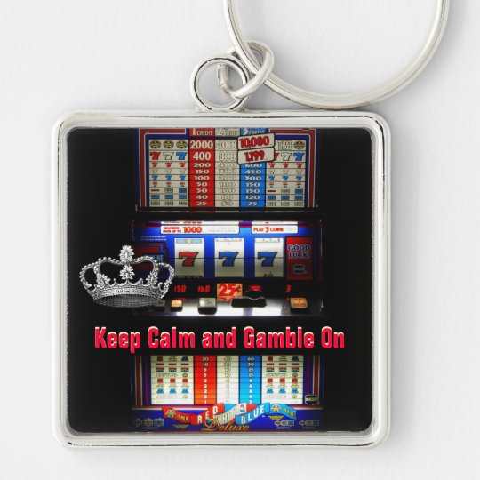 Keep Calm and Gamble on Slot Machine Keychain