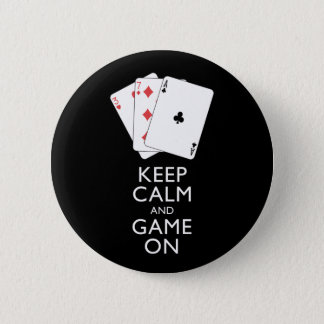 KEEP CALM AND GAME ON - Card Games Pinback Button