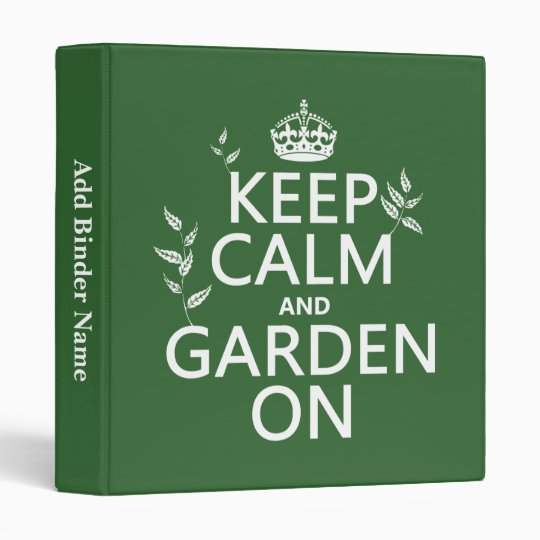 Keep Calm and Garden On - All Colors 3 Ring Binder