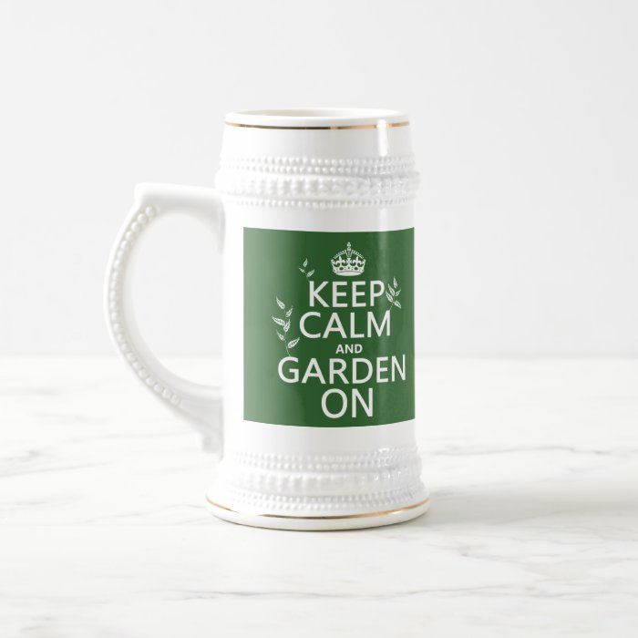 Keep Calm and Garden On - All Colors Beer Stein