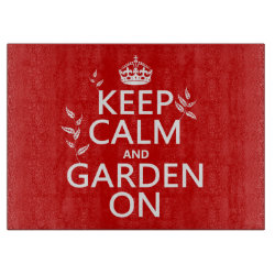 Decorative Glass Cutting Board 15'x11' with Keep Calm and Garden On design
