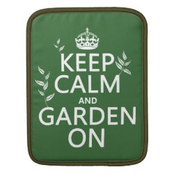 iPad Sleeve with Keep Calm and Garden On design