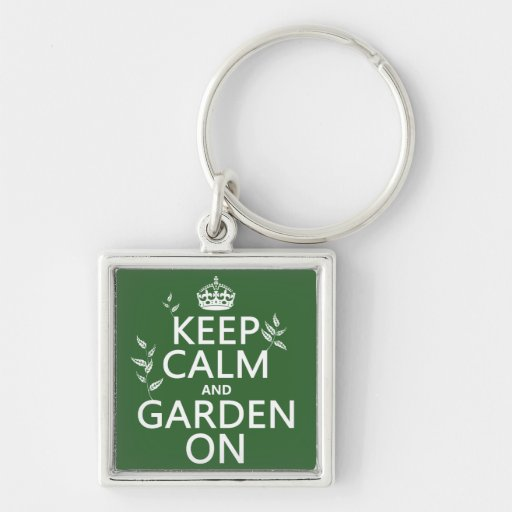Keep Calm and Garden On - All Colors Key Chain