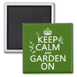 Square Magnet with Keep Calm and Garden On design