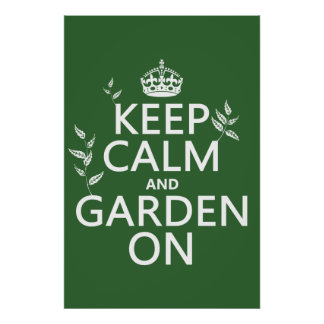 Keep Calm and Garden On - All Colors Poster