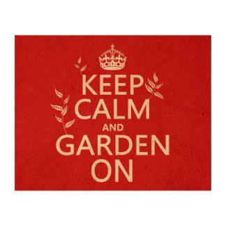Keep Calm and Garden On - All Colors Cork Paper Prints