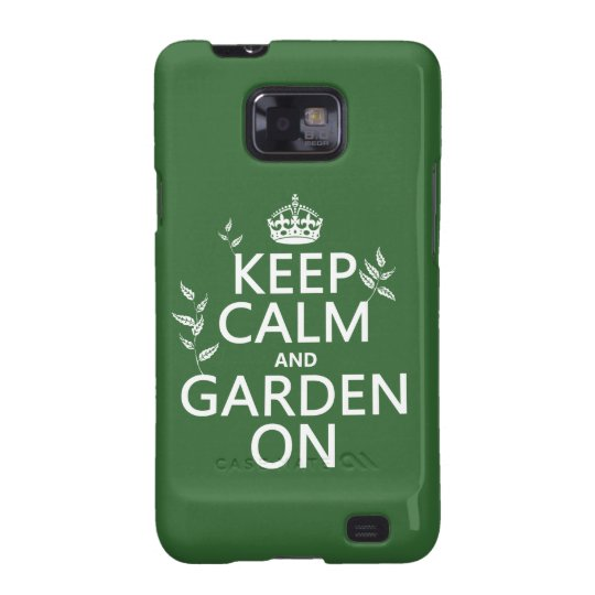 Keep Calm and Garden On - All Colors Samsung Galaxy S2 Case