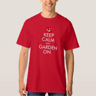 Keep Calm and Garden On RED Design T Shirt