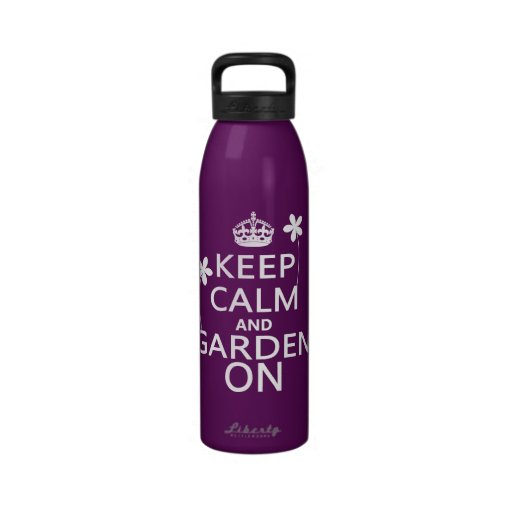 Keep Calm and Garden On Reusable Water Bottle