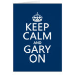 Keep Calm and Gary On (any background color) Greeting Card