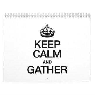 KEEP CALM AND GATHER CALENDAR