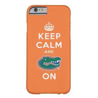 Keep Calm and Gator On Barely There iPhone 6 Case